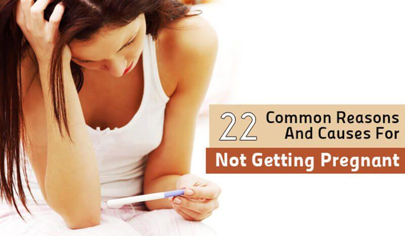22 Lý do khiến bạn không thể mang thai