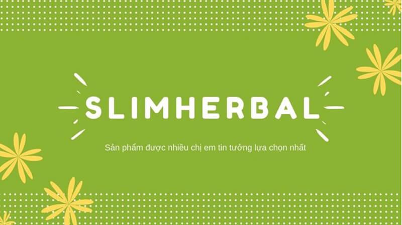Slim Herbal liệu có hiệu quả không cho quá trình giảm mỡ?