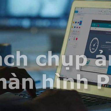 Cách chụp ảnh màn hình trên máy tính