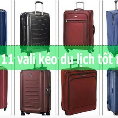 Top 11 vali kéo du lịch tốt nhất hiện nay